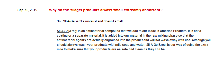 "Customer asks: Why do the silagel products always smell extremely abhorrent? Doc Rep repeats the same explanation about sil-a-gel as above, but says first ""So...sil-a-gel isn't a material and doesn't smell"" LIE!"
